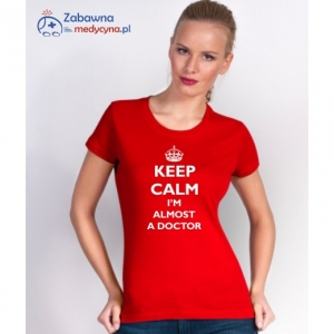 T-shirt damski KEEP CALM I'M ALMOST A DOCTOR